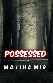 Possessed by 50shadesofawriter