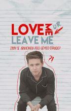 Love Me Or Leave Me || Ziall Horlik by ExoAsLife