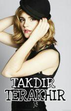 TAKDIR TERAKHIR by AmmaraAyyash