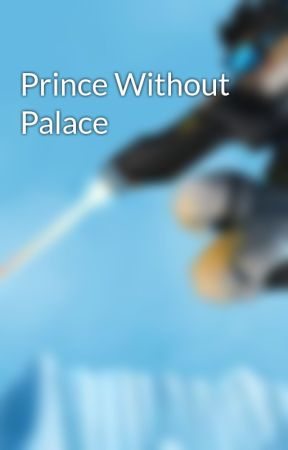 Prince Without Palace by J1mSilver