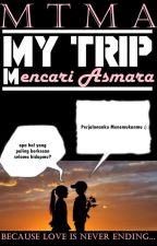 MTMA (My Trip Mencari Asmara) by putraynwa