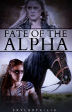 Fate Of The Alpha by MrsSkylerTailia