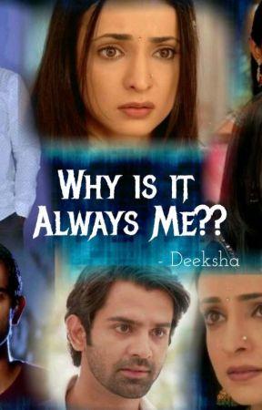 Why is it always me? - Her Pain - Wattpad