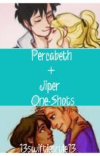Percabeth + Jiper One-Shots by percyjacksonswift