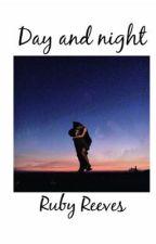 День и ночь by Ruby_Reeves9
