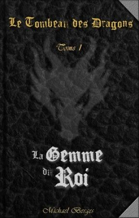 Le Tombeau des Dragons - Tome 1 : La Gemme du Roi by ericbertellus