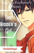The Bidder's Girl (Sequel Of The Bidder's Regret) by -DevilishAngel-