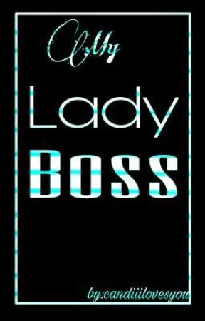 My Lady Boss by candiiilovesyou