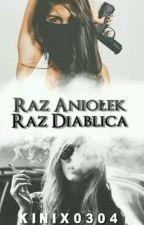 Raz Aniołek, Raz Diablica... ❌ by _BloodQueen