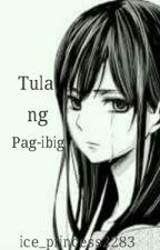 Tula Tungkol Sa Pag-ibig by ice_princess2283