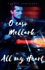 O caso Mellark: All my Heart by BaguetedoJosh