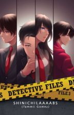DETECTIVE FILES (FILE 3) by ShinichiLaaaabs