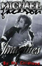 michael jackson imagines by my_childhood