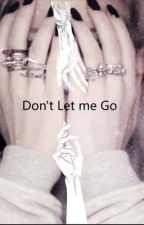 Don't Let me Go by korl23