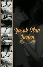 Yasak Olan Beden (+18) by sekstanricasi07