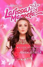 O Diário De Larissa Manoela [Livro Oficial] by lalahantonio