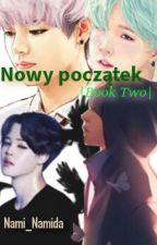 Nowy początek  BOOK TWO  by Nami_Namida