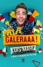 Fala Galeraaa! - Luis Mariz [Livro Oficial] by lalahantonio