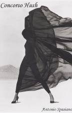 Concorso Hush -Antonio Spasiano- by AntonioSpasiano