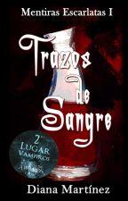 Trazos de Sangre - PAUSADA by DianaMN