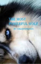 The most powerful wolf by KILLERWOLF228