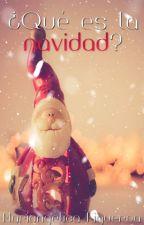 |¿Qué es la Navidad?| by AlexisN11