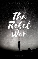 The Rebel War by lazydaydreams
