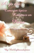 Algo asi como un típico romance en Paris by XioLightwoodofstars