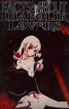 Facts about Diabolik Lovers by --happy-