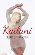 Kailani | The Seducer  by DesirePop
