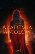 Akademia Aniołów (Zakończona) by Katka2612