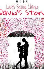 Love's Second Chance [David's Story] (BL Series Book 3) by meangel17