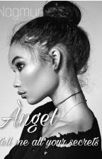 ángel~ tell me all your secrets by Nagmur