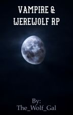Vampire & Werewolf RP by Weird_Wolf_Lover