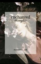 Enchanted Thoughts by Monsteric_ink