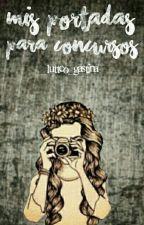 mis portadas para concursos by _lutteo_gastina