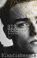 His Teacher (BoyxMan) [Completed] by Blandishments