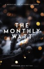 The Monthly Watt - December 2016 Issue by TheMonthlyWatt