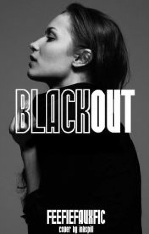 Black Out by feefiefauxfic
