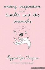 Writing Inspirations From Tumblr and the Interwebs by PepperTylerFanfics