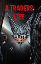 Elite Dangerous: A Traders Life by Rossilaz58YT