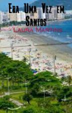 Era Uma Vez em Santos by MadHatterBecky