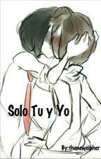 solo tu y yo ~one-short freddyxfred~ by TheNewCipher