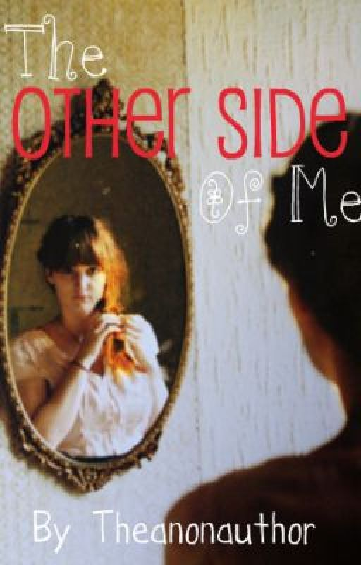 The Other Side Of Me. (On Hold) by TheGirlOnBooks