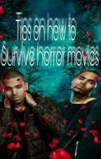 Tips on how 2 survive in Horror Movies  by -OgTatorrrr-
