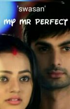 """Swasan-My Mr.Perfect"" by sheeyanshri"