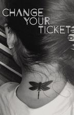 Change Your Ticket {Laurinah} by Letmelivelauren