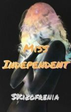 Miss Independent by Skizofrenia