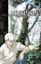 Mushi-Shi One-shots by FlashJaakuKamia