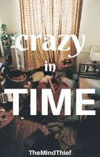 Crazy In Time by themindthief